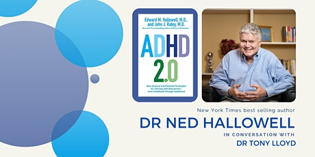 In Conversation With - Dr Ned Hallowell (Health Professionals) tickets