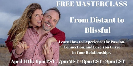 From Distant to Blissful:  Experience Bliss & Passion in Your Relationships billets