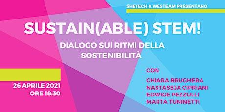 SUSTAIN(ABLE) STEM! - Dialogo sui ritmi della sostenibilità biglietti