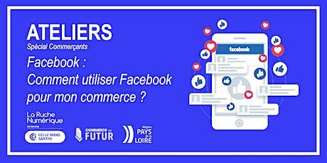 [WEBINAIRE COMMERCANTS] Comment utiliser Facebook pour mon commerce? billets