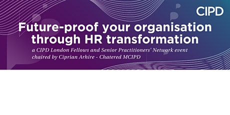CIPD London - Fellows and Senior Practitioners Network - insights session. tickets
