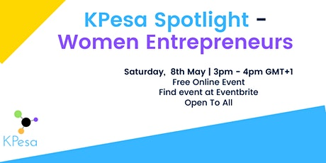 KPesa Spotlight - Women Entrepreneurs tickets
