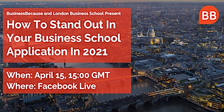 Facebook Live: How To Stand Out In Your Business School Application In 2021 tickets