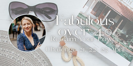 Reclaim Your Power - Fabulous over 40 tickets