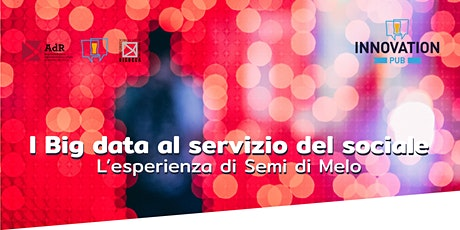 I big data al servizio del sociale: l'esperienza di Semi di Melo biglietti