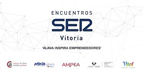 Encuentros SER Vitoria: 'Álava inspira Emprendedores' entradas