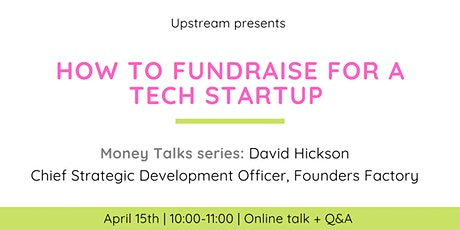 How to Fundraise for a Startup: Chief Development Officer Founders Factory tickets