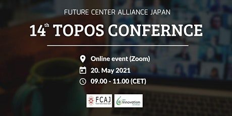 The 14th Topos Conference by FCAJ (Future Center Alliance Japan) tickets