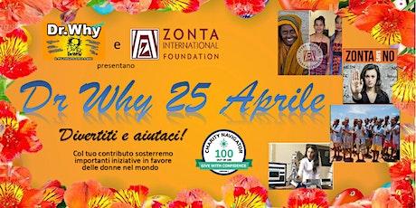 Dr Why Zonta Club biglietti