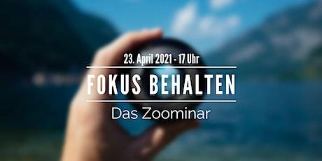 Zoominar: Endlich fokussiert Tickets