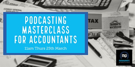 Copy of Podcasting Masterclass For Accountants tickets