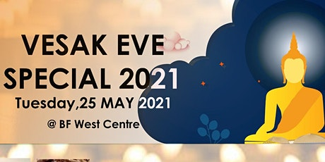 Vesak Eve Special 2021 @ BF West Centre tickets