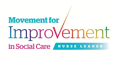 Movement for Improvement in Social Care - Nurse Leaders tickets
