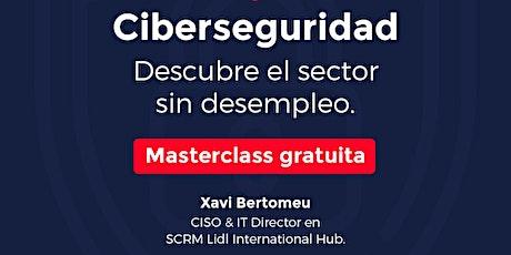 MASTERCLASS | Ciberseguridad: Descubre el sector sin desempleo. boletos