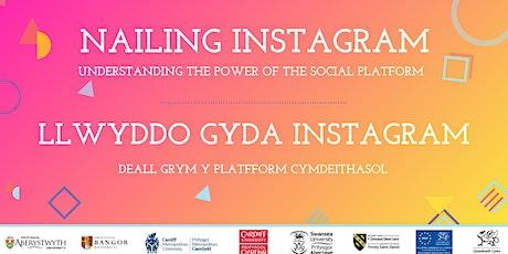 Nailing Instagram: Understanding the Power of the Social Platform tickets