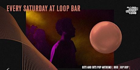 Loop Bar Saturdays // Student drink deals // I BACK tickets