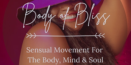 Body of Bliss: Sensual Movement For The Body, Mind & Soul tickets