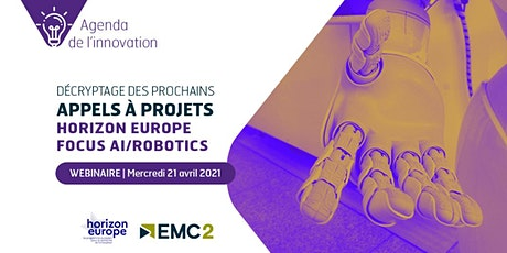 "Agenda de l'innovation ""Horizon Europe : focus AI/robotics"" billets"