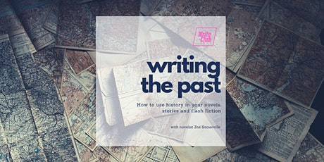 Writing the Past - creative writing talk with novelist Zoe Somerville tickets
