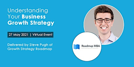 Understanding Your Business Growth Strategy, with Steve Pugh tickets