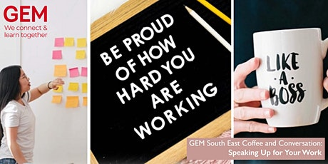 GEM South East Coffee and Conversation:  Speaking Up for Your Work tickets
