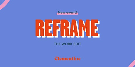 ReFrame: managing the transition back to the workplace tickets
