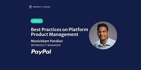 Webinar: Best Practices on Platform Product Management by PayPal Sr PM tickets