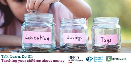 Talk, Learn, do N I; - Parents, kids & money - Parent Training tickets