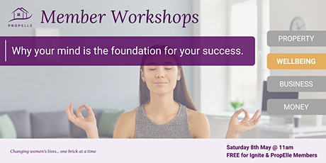 Wellbeing Workshop | Why your mind is the foundation for your success tickets