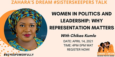 Zahara's Dream #Sisterskeepers Talk : Women in Politics and Leadership tickets