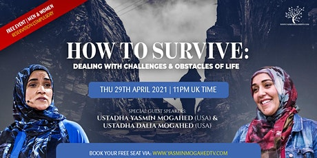 How to Survive: FREE  with Yasmin Mogahed (USA) & Dalia Mogahed (USA)! tickets