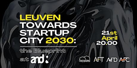 Leuven towards Startup City 2030: the Blueprint tickets
