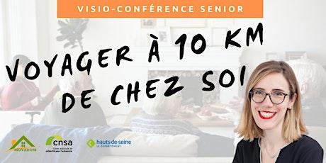 Visio-conférence senior GRATUITE - Voyager à 10km autour de chez soi billets