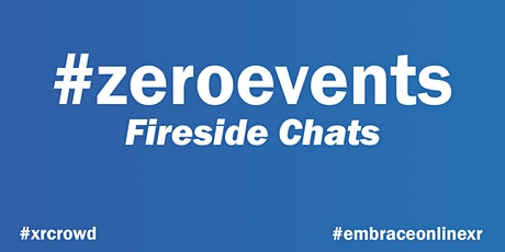 #ZeroEvent Fireside Chats: What do Hybrid Events using VR look like? tickets