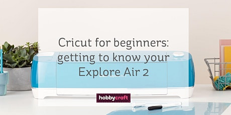 Cricut for beginners: getting to know your Cricut Explore with Chrissie tickets