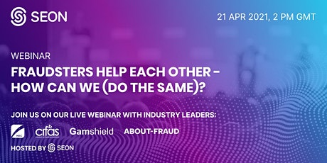 The Fraudsters Are Helping Each Other - How Can We (Do The Same)? tickets