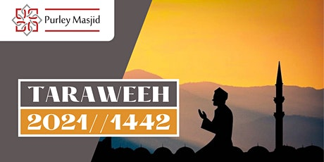 Purley Masjid  Taraweeh 2021 - Week 1 (13th April to 19th  April) tickets