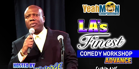 LA's Finest  Comedy Workshop - ADVANCE tickets