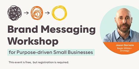 Brand Messaging Workshop for Purpose-driven Small Businesses tickets