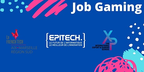JOB GAMING : French Tech Aix-Marseille x Epitech Marseille x Xp school billets