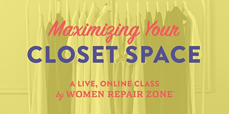 Maximizing Your Closet Space tickets