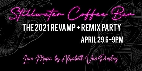 Stillwater Revamp and Remix Party! tickets