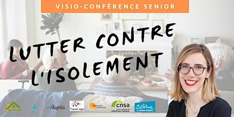 Visio-conférence senior GRATUITE - Comment lutter contre l'isolement ? billets