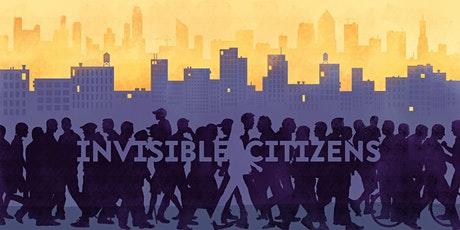 City Conversations - Invisible Citizens tickets