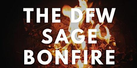 THE DFW SAGE BONFIRE tickets