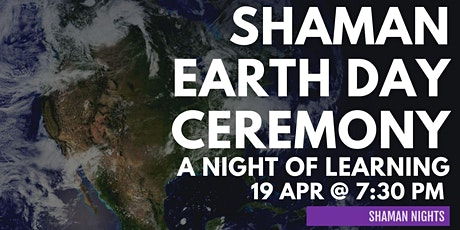 Shaman Earth Day Ceremony Briefing tickets