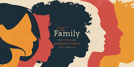 The Family  | Troy Campus - Kensington Church tickets