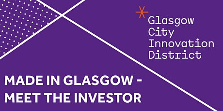 Made in Glasgow - Meet the Investor tickets