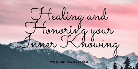 Healing and Honoring your Inner Knowing tickets