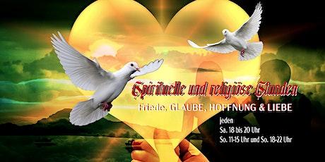 spirituelle und religiöse Stunden (Friede, GLAUBE , HOFFNUNG und LIEBE) Tickets